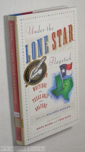 Image for Under the Lone Star Flagstick : A Collection of Writings on Texas Golf and Golfers