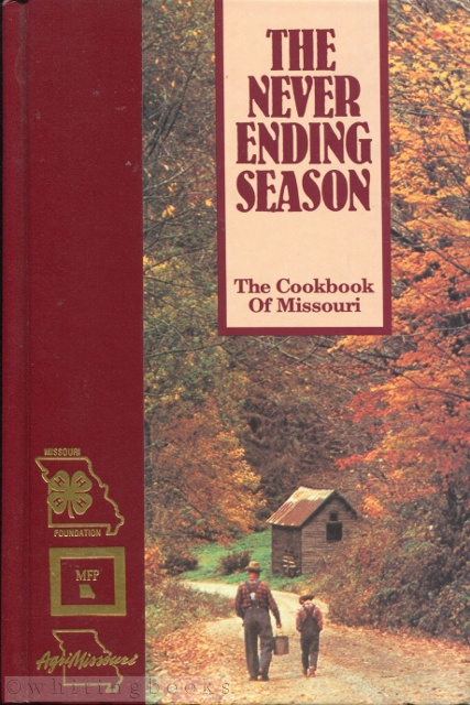 Image for The Never Ending Season: The Cookbook of Missouri