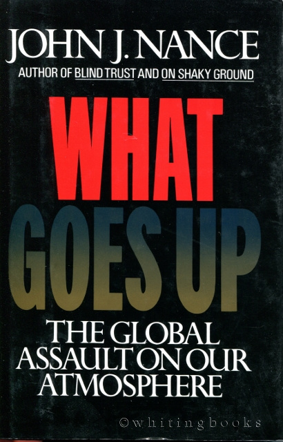 Image for What Goes Up: The Global Assault on Our Atmosphere