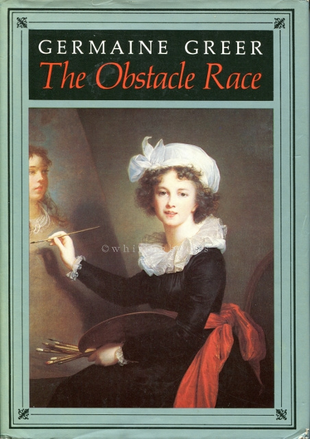 Image for The Obstacle Race: The Fortunes of Women Painters & Their Work