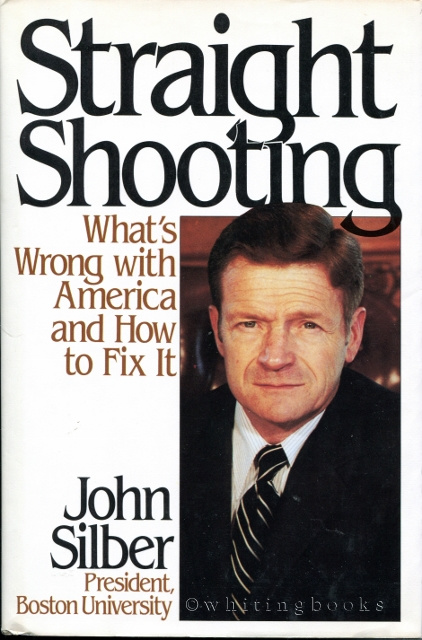 Image for Straight Shooting : What's Wrong with America and How to Fix It