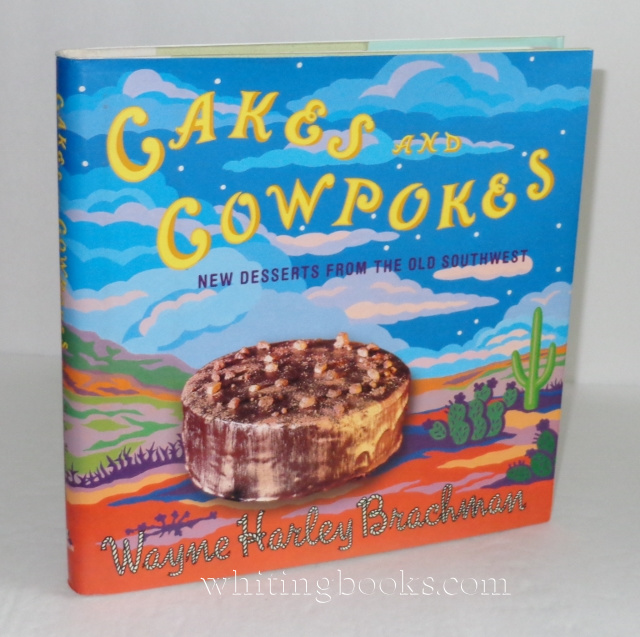 Image for Cakes and Cowpokes : New Desserts from the Old Southwest