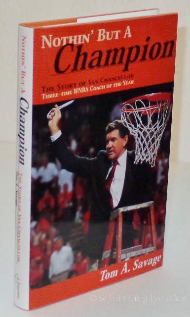 Image for Nothin' But a Champion: The Story of Van Chancellor, Three-Time WNBA Coach of the Year