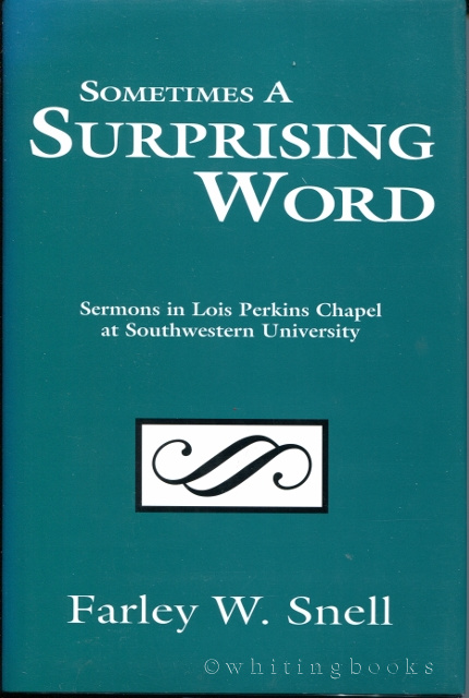 Image for Sometimes a Surprising Word: Sermons in Lois Perkins Chapel at Southwestern University