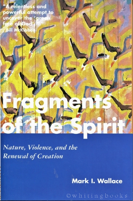 Image for Fragments of the Spirit: Nature, Violence and the Renewal of Creation