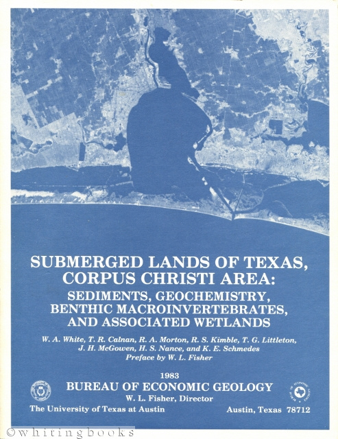 Image for Submerged Lands of Texas, Corpus Christi Area : Sediments, Geochemistry, Benthic Macroinvertebrates, and Associated Wetlands
