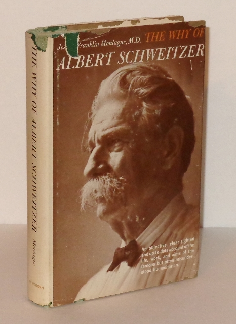 Image for The Why of Albert Schweitzer : An Appraisal in Depth of the Career of an Extraordinary Man of Medicine