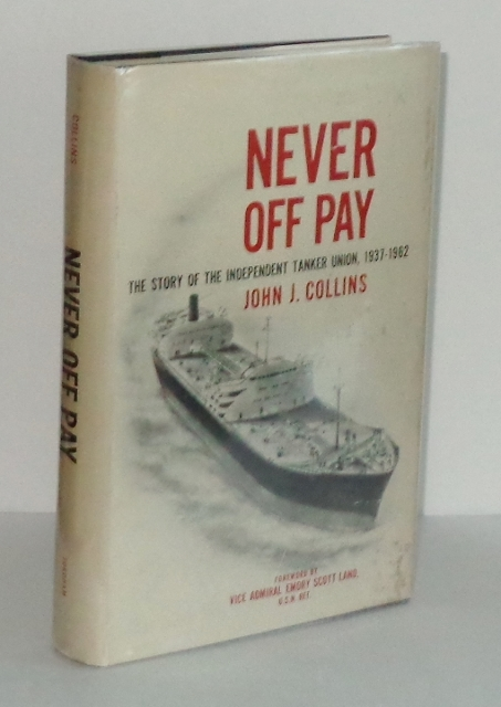 Image for Never Off Pay: The Story of the Independent Tanker Union, 1937-1962