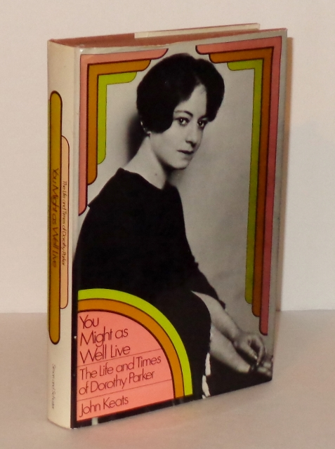 Image for You Might As Well Live : The Life and Times of Dorothy Parker