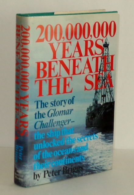 Image for 200,000,000 Years Beneath the Sea : The Story of the Glomar Challenger--the Ship That Unlocked the Secrets of the Oceans and Their Continents