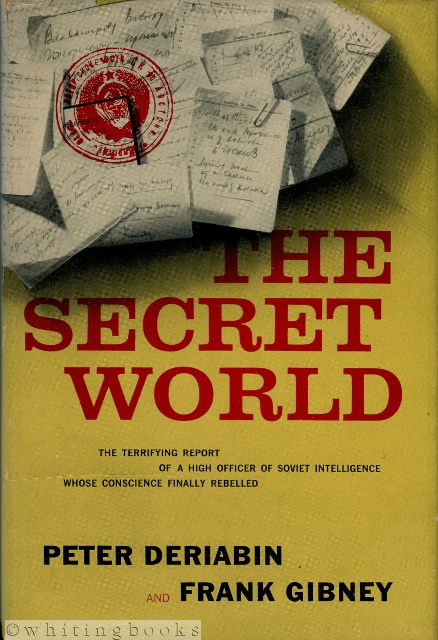 Image for The Secret World : The Terrifying Report of a High Officer of Soviet Intelligence Whose Conscience Finally Rebelled