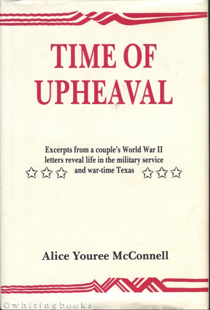 Image for Time of Upheaval: Excerpts from a Couple's WWII Letters Reveal Life in the Military Service and War-Time Texas