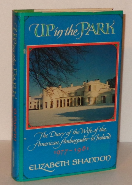 Image for Up in the Park: The Diary of the Wife of the American Ambassador to Ireland 1977-1981