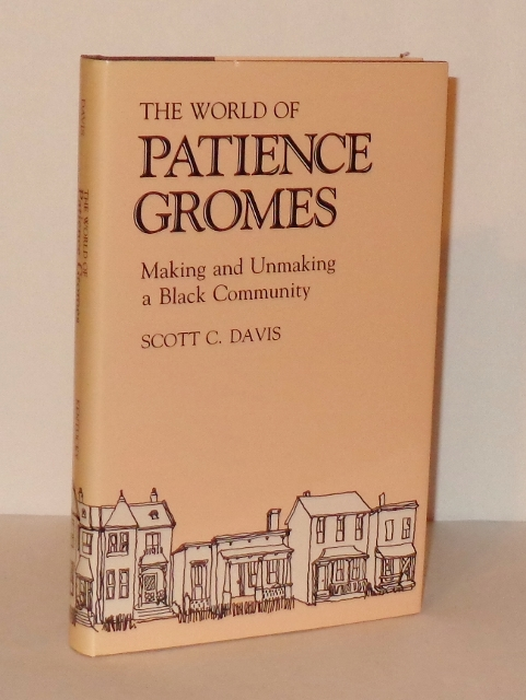 Image for The World of Patience Gromes: Making and Unmaking a Black Community