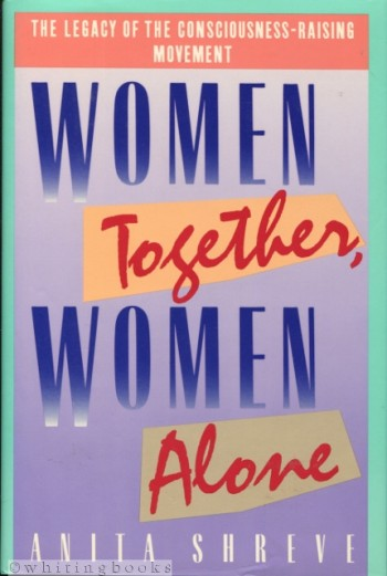 Image for Women Together, Women Alone: The Legacy of the Consciousness-Raising Movement