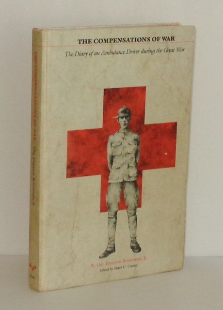 Image for The Compensations of War: The Diary of an Ambulance Driver During the Great War