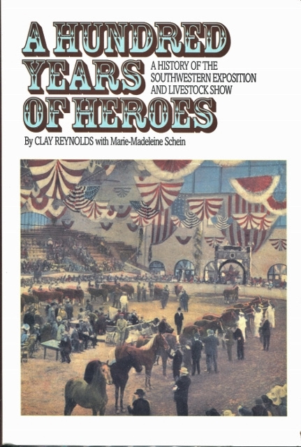 Image for A Hundred Years of Heroes: A History of the Southwestern Exposition and Livestock Show