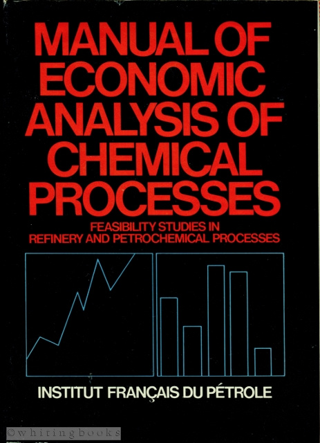 Image for Manual of Economic Analysis of Chemical Processes: Feasibility Studies in Refinery and Petrochemical Processes