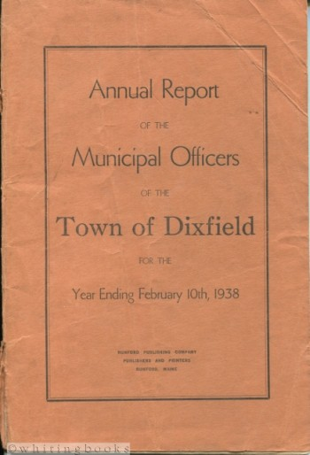 Image for Annual Report of the Municipal Officers of the Town of Dixfield [Maine] for the Year Ending February 10, 1938