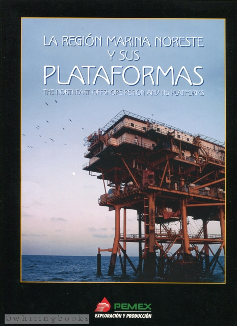 Image for La Región Marina Noreste y Sus Plataformas - The Northeast Offshore Region and its Platforms