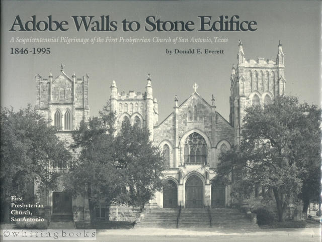 Image for Adobe Walls to Stone Edifice: A Sesquicentennial Pilgrimage of the First Presbyterian Church of San Antonio, Texas