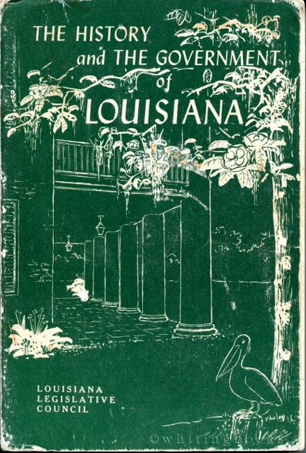 Image for The History and the Government of Louisiana (Research Study No. 17)