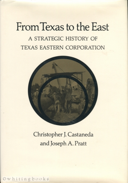 Image for From Texas to the East: A Strategic History of Texas Eastern Corporation