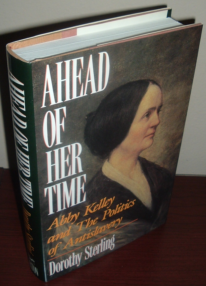 Image for Ahead of Her Time: Abby Kelley and the Politics of Anti-Slavery