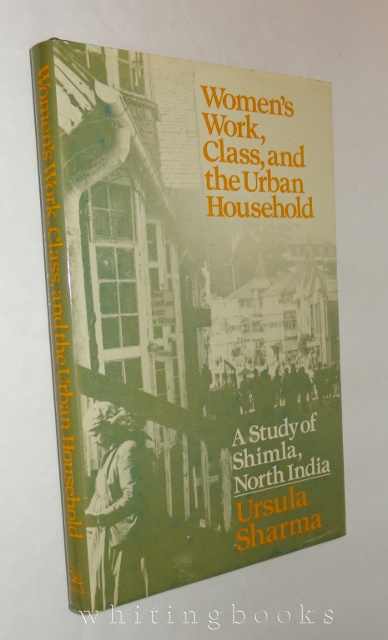 Image for Women's Work, Class, and the Urban Household: A Study of Shimla, North India