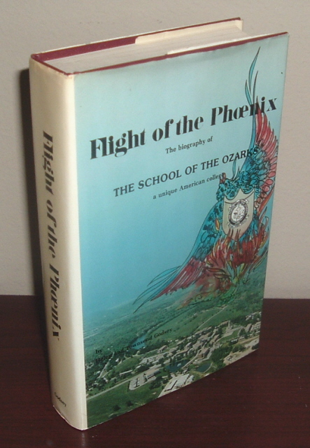 Image for Flight of the Phoenix: The Biography of the School of the Ozarks, a Unique American College. The First 75 Years
