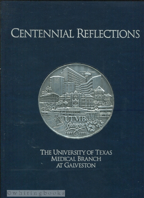 Image for Centennial Reflections: The University of Texas Medical Branch at Galveston