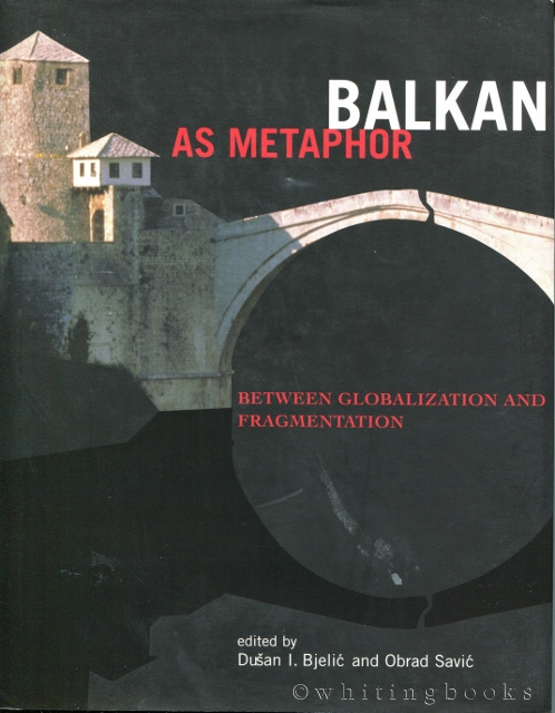 Image for Balkan As Metaphor: Between Globalization and Fragmentation