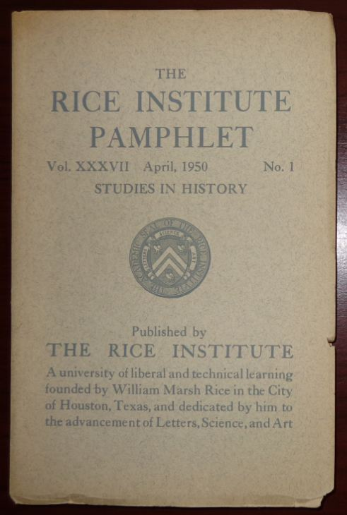 Image for The Rice Institute Pamphlet Vol. XXXVII No.1 April 1950 : Studies in History