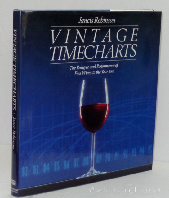 Image for Vintage Timecharts: The Pedigree and Performance of Fine Wines to the Year 2000