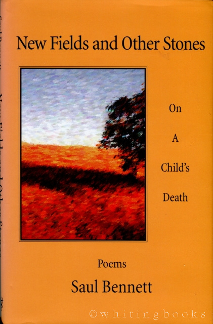 Image for New Fields and Other Stones: On a Child's Death Poems