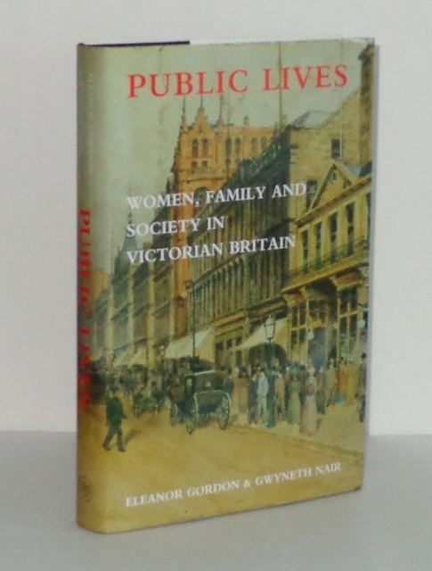 Image for Public Lives: Women, Family, and Society in Victorian Britain