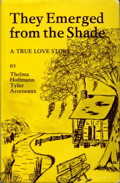 Image for They Emerged from the Shade: A True Love Story