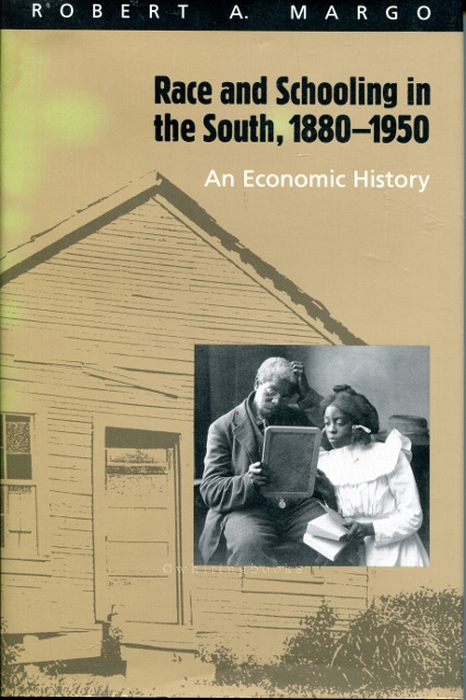 Image for Race and Schooling in the South, 1880-1950: An Economic History