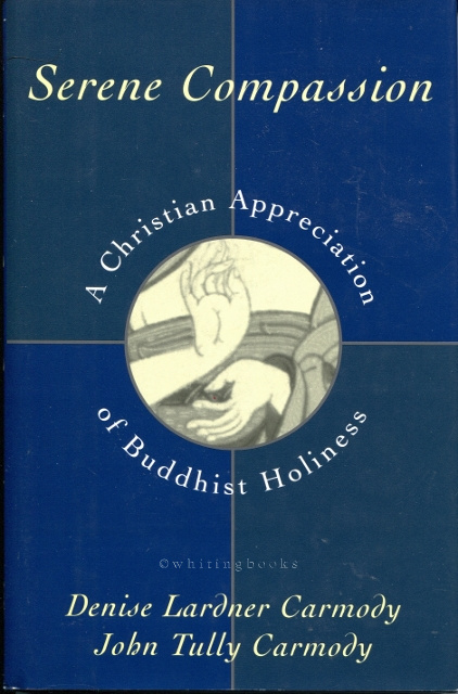 Image for Serene Compassion: A Christian Appreciation of Buddhist Holiness