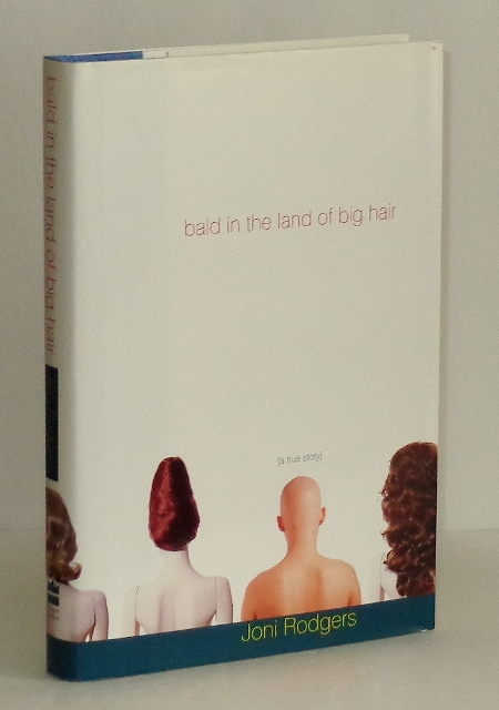 Image for Bald in the Land of Big Hair: A True Story