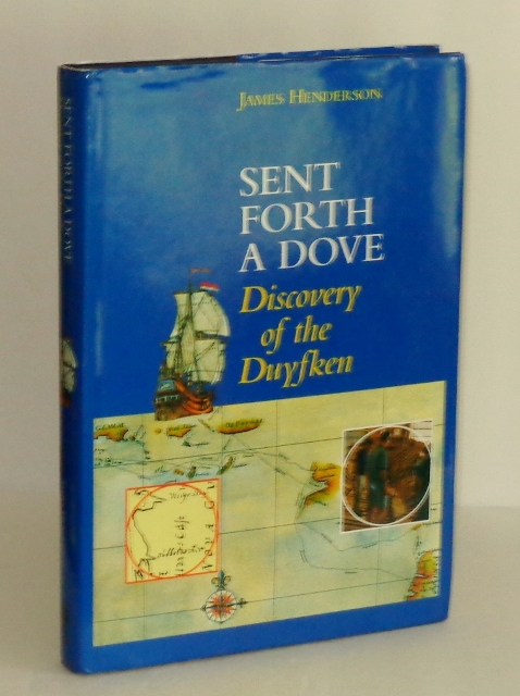 Image for Sent Forth a Dove: Discovery of the Duyfken