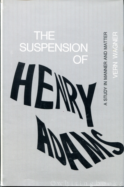 Image for The Suspension of Henry Adams: A Study of Manner and Matter