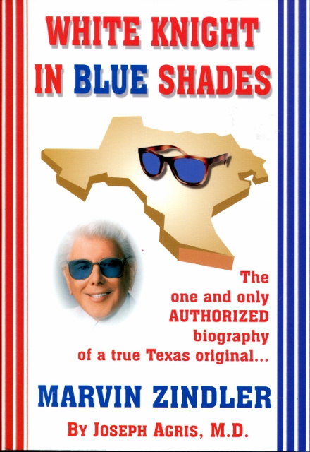 Image for White Knight in Blue Shades: The One and Only Authorized Biography of a True Texas Original... Marvin Zindler