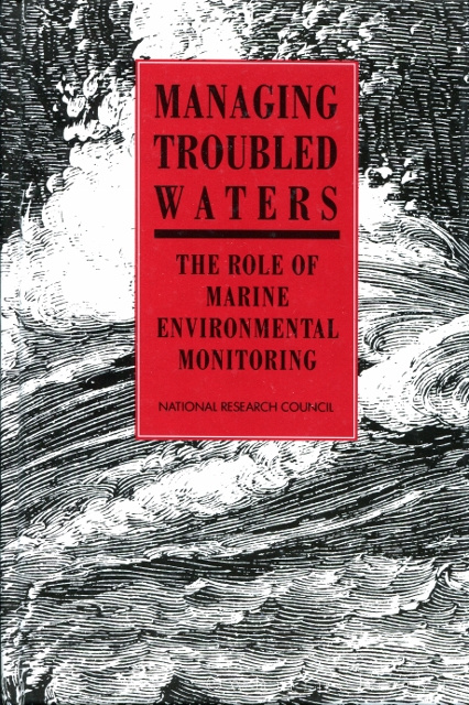 Image for Managing Troubled Waters: The Role of Marine Environmental Monitoring