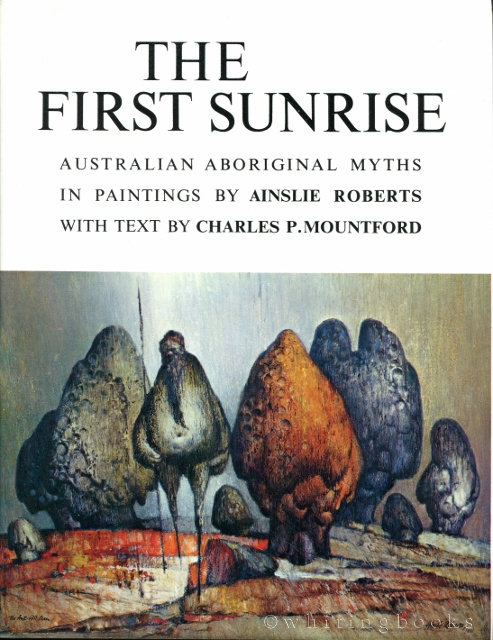 Image for The First Sunrise: Australian Aboriginal Myths in Paintings