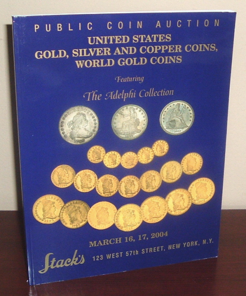 Image for Auction Catalog: United States Gold, silver and Copper Coins, World Gold Coins, Featuring the Adelphi Collection March 16, 17, 2004