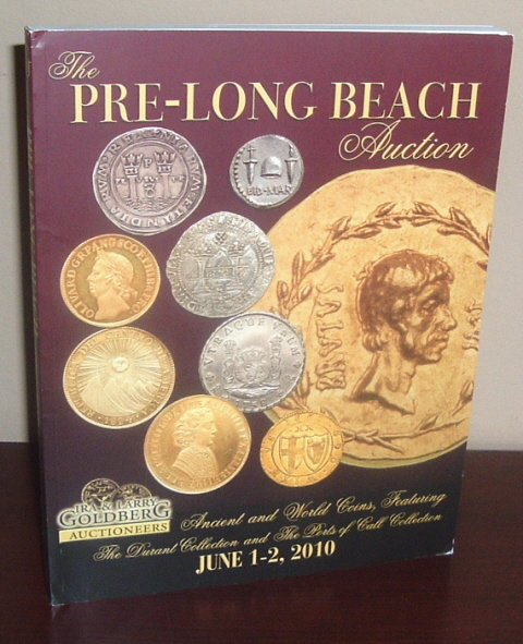 Image for Pre-Long Beach Auction, June 1-2, 2010: Ancient and World Coins, Featuring the Durant collection and the Ports of Call Collection [Coin Auction catalog]