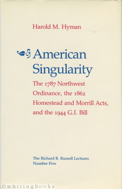 Image for American Singularity: The 1787 Northwest Ordinance, the 1862 Homestead and Morrill Acts, and the 1944 G.I. Bill