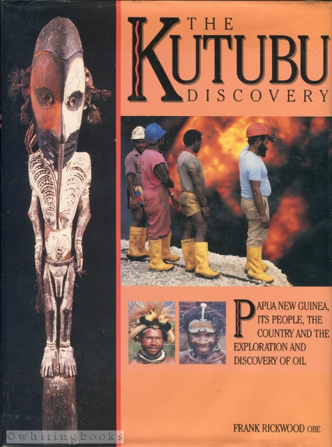 Image for The Kutubu Discovery: Papua New Guinea, Its People, the Country and the Exploration and Discovery of Oil