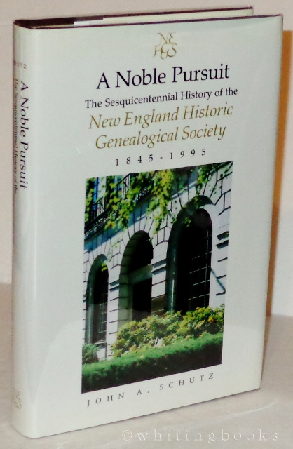 Image for A Noble Pursuit: The Sesquicentennial History of the New England Historic Genealogical Society, 1845-1995